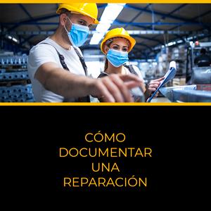 Cómo documentar una reparación