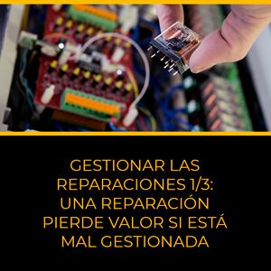 Gestionar las reparaciones 1/3: una reparación pierde valor si está mal gestionada