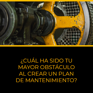 ¿Cuál ha sido tu mayor obstáculo al crear un plan de mantenimiento?